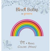 Bindi Baby Colors (Hindi): A Colorful Book for Hindi Kids, Hardcover/Aruna K. Hatti