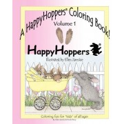 Happyhoppers (R) Coloring Book - Volume 1: Featuring the Happyhoppers (R) Bunnies by Artist Ellen Jareckie
