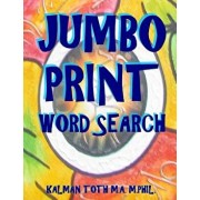 Jumbo Print Word Search: 111 Large Print Word Search Puzzles, Paperback/Kalman Toth M. a. M. Phil