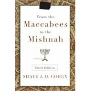 From the Maccabees to the Mishnah, Paperback/Shaye J. D. Cohen