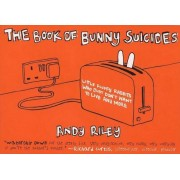 The Book of Bunny Suicides: Little Fluffy Rabbits Who Just Don't Want to Live Anymore, Paperback