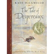 The Tale of Despereaux: Being the Story of a Mouse, a Princess, Some Soup, and a Spool of Thread, Hardcover/Kate DiCamillo