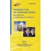 Prospective of Ukraine Crisis Scenarios for a mid-long term evolution - Iulian Chifu