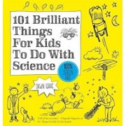 101 Brilliant Things For Kids to do With Science, Paperback/Dawn Isaac