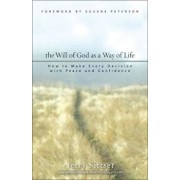 The Will of God as a Way of Life: How to Make Every Decision with Peace and Confidence, Paperback/Jerry L. Sittser