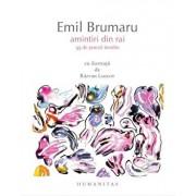 Amintiri din rai. 55 de poezii inedite/Emil Brumaru