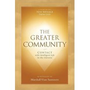 The Greater Community: Contact with Intelligent Life in the Universe, Paperback/Marshall Vian Summers