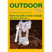 How to shit in the woods - Peters, Ulrike Katrin - 4. Auflage 2018 - Sachbuch - Conrad Stein Verlag