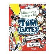 Tom Gates 1-Minunata lume a lui Tom Gates/Liz Pichon