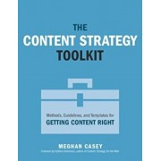 The Content Strategy Toolkit: Methods, Guidelines, and Templates for Getting Content Right, Paperback/Meghan Casey