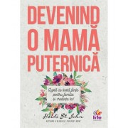 Devenind o mama puternica