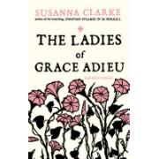Ladies of Grace Adieu - and Other Stories (Clarke Susanna)(Paperback) (9780747592402)