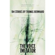 The Voice Imitator, Paperback/Thomas Bernhard