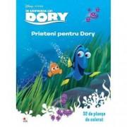 Disney.In Cautarea Lui Dory. Prieteni Pentru Dory. 32 de planse de colorat
