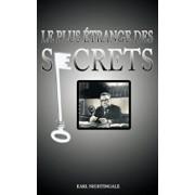 Le Plus Etrange Des Secrets / The Strangest Secret, Paperback/Earl Nightingale