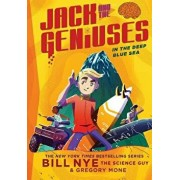 In the Deep Blue Sea: Jack and the Geniuses Book #2, Paperback/Bill Nye