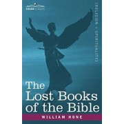 The Lost Books of the Bible A.K.A, the Apocryphal New Testament, Paperback/William Hone