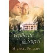 Vegheate de ingeri - Michael Phillips