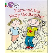 Zara and the Fairy Godbrother. Band 05 Green/Band 14 Ruby, Paperback/Margaret Ryan
