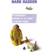O intamplare ciudata cu un caine la miezul noptii - Mark Haddon