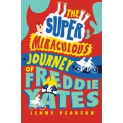 The Super Miraculous Journey of Freddie Yates, Hardcover/Jenny Pearson