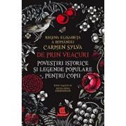 De prin veacuri. Povestiri istorice si legende populare pentru copii/Regina Elisabeta a Romaniei (Carmen Sylva)