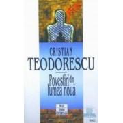 Povestiri din lumea noua - Cristian Teodorescu
