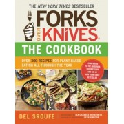 Forks Over Knives - The Cookbook: Over 300 Recipes for Plant-Based Eating All Through the Year, Paperback