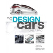 How to Design Cars Like a Pro (Lewin Tony)(Paperback) (9780760336953)