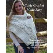 Cable Crochet Made Easy: 18 Cabled Crochet Project with Complete Video Tutorials!, Paperback/Bonnie Barker
