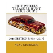 Hot Wheels Treasure Hunt Price Guide: 2018 Edition (1995 - 2017), Paperback/Neal Giordano