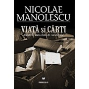 Viata si carti. Amintirile unui cititor de cursa lunga/Nicolae Manolescu