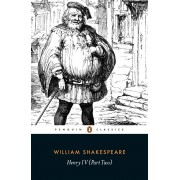 Henry IV Part Two, Paperback/William Shakespeare