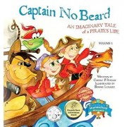 Captain No Beard: An Imaginary Tale of a Pirate's Life, Hardcover/Carole P. Roman
