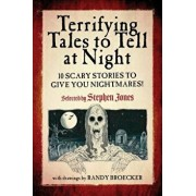 Terrifying Tales to Tell at Night: 10 Scary Stories to Give You Nightmares!, Paperback/Stephen Jones