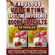Fabulous Valentine Spot the Difference Book for Adults.: Picture Find Books for Adults. Can You Find All the Differences?, Paperback/Lyn Maclin