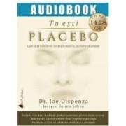 Cd Tu esti placebo - Joe Dispenza