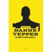 De kunst is mijn slagveld - Nanne Tepper
