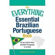 The Everything Essential Brazilian Portuguese Book: All You Need to Learn Brazilian Portuguese in No Time, Paperback/Fernanda Ferreira