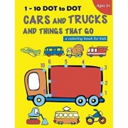 1-10 Dot to Dot Cars and Trucks and Things That Go a Coloring Book for Kids: Fire Truck, Digger, Cement Truck, Ambulance, School Bus and Much More, Paperback/We Kid