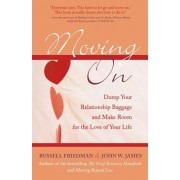 Moving on: Dump Your Relationship Baggage and Make Room for the Love of Your Life, Paperback
