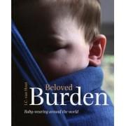 Beloved Burden: Baby-Wearing Around the World, Paperback