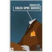 Calea spre succes - Napoleon Hill