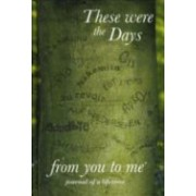 These Were the Days (from you to me)(Cartonat) (9781907048135)