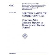 Nsiad-99-2 Military Satellite Communications: Concerns with Milstar's Support to Strategic and Tactical Forces