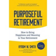 Purposeful Retirement: The Baby Boomers' Guide to a New Level of Happiness