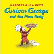 Curious George and the Pizza Party, Hardcover/H. A. Rey