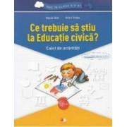 Ce trebuie sa stiu la educatie civica Trec in clasa 5 - Caiet - Olguta Calin Doina Cindea
