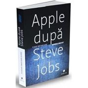 Apple dupa Steve Jobs. Imperiul bantuit/Yukari Iwatani Kane