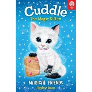 Cuddle the Magic Kitten: Magical Friends, Paperback/Hayley Daze